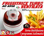 Friggitrice ad Aria Automatica Forno Multifunzione Turbo Ventilato cottura senza olio